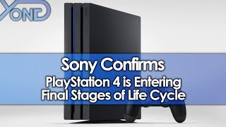 Sony Confirms PlayStation 4 is Entering Final Stages of Life Cycle