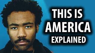 Explaining 'This Is America' Childish Gambino's Edgy New Video