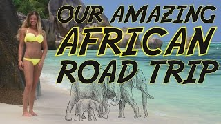 Our Amazing African Road Trip 2015 (HD) South Africa, Swaziland, Seychelles, shot with GoPro