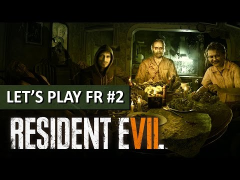RESIDENT EVIL 7 : Folie furieuse - LET'S PLAY FR #2