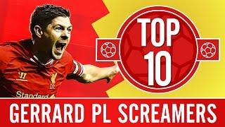 Top 10: Steven Gerrard's Premier League screamers