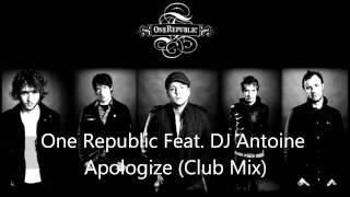 One Republic Feat. DJ Antoine - Apologize (Club Mix) HD