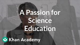 A Passion for Science Education | Entrepreneurship | Khan Academy