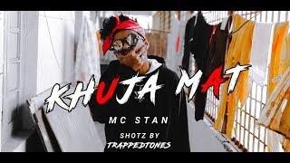 MC ST∆N - KHUJA MAT  | OFFICIAL MUSIC VIDEO | 2K19