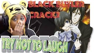 Black Butler On Crack | Part 2 | Try Not To Laugh | AyChristene Reacts