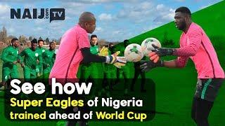 Super Eagles of Nigeria Train Ahead of World Cup 2018 in Russia | Naij.com TV