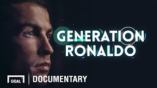 Generation Ronaldo - How Cristiano Ronaldo changed the world