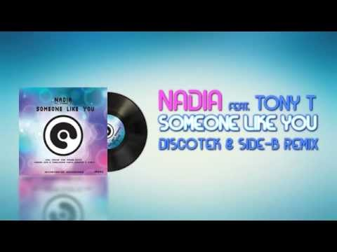 Xxx Mp4 Nadia Feat Tony T Someone Like You DISCOTEK Side B Remix 3gp Sex