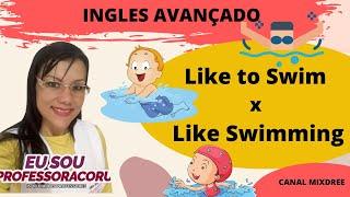 Quando Devo Usar: Like to Swim x Like Swimming - Infinitivo ou Ing?