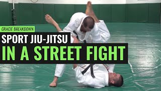Sport Jiu-Jitsu in a Street Fight! (Gracie Breakdown)