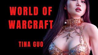 World of Warcraft - Tina Guo