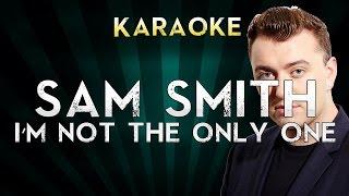 Sam Smith - I'm Not The Only One | LOWER Key Karaoke Instrumental Lyrics Cover Sing Along