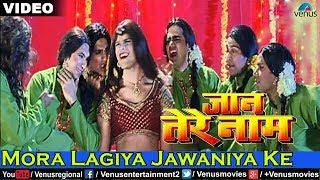 Mora Lagiya Jawaniya Ke Full Song (Jaan Tere Naam)
