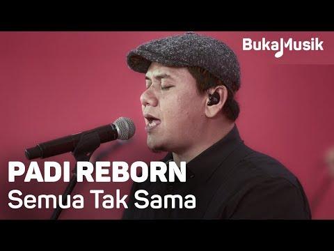 Padi Reborn - Semua Tak Sama (with Lyrics) | BukaMusik