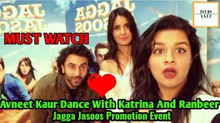 Avneet Kaur Dance With Katrina Kaif and Ranbeer Kapoor || Jagga Jassos Promotion Event With Music.ly