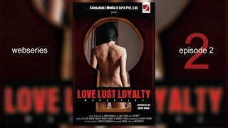 Love Lust Loyalty | LLL | Web Series | Episode-2