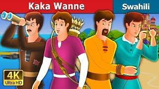 Kaka Wanne | Hadithi za Kiswahili | Swahili Fairy Tales