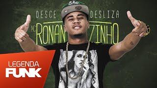 MC Ronanzinho - Desce Desliza (Lançamento 2016)