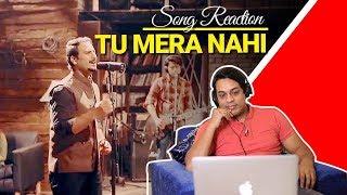 Tu Mera Nahin, NESCAFE Basement Season 4, Episode 2 | Reaction & Review |