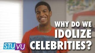 Why do we Idolize Celebrities?