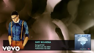 Raz Dee - Shey Bojhena (Audio)