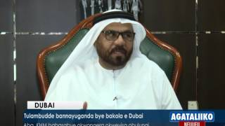 Tulambudde bannayuganda bye bakola e Dubai