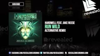 Hardwell feat. Jake Reese - Run Wild (Alternative Remix) [OUT NOW!]
