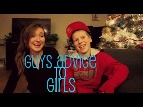 Guys advice to Girls (from a 12 year old's view...)