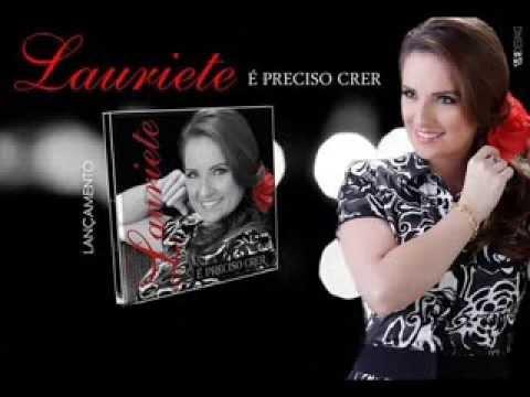 Lauriete É PRECISO CRER cd completo