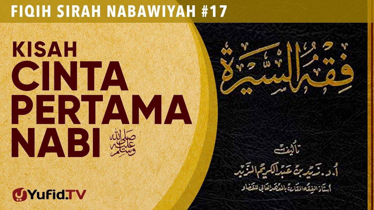 Fiqih Sirah Nabawiyah#17: Kisah Cinta Pertama Nabi ﷺ - Ustadz Johan Saputra Halim M.H.I