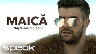 Speak - Maica (Naste-ma din nou) | Videoclip oficial