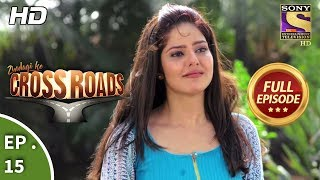 Crossroads - Ep 15 - Full Episode - 6th July, 2018