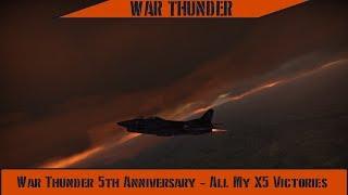 War Thunder - 5th Anniversary X5 Wins Compilation