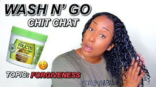 WASH N' GO AND FORGIVENESS...| CHIT CHAT STYLE!