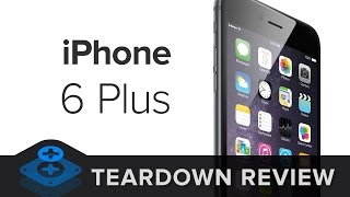 iPhone 6 Plus Teardown Review
