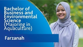 Farzanah - Bachelor of Business and Environmental Science (Majoring in Aquaculture) - Singapore