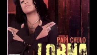 Papi Chulo - Lorna y La Factoría (Tema Original) (Audio HQ)