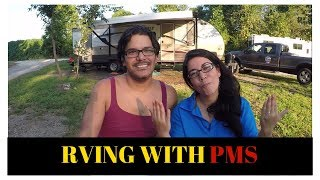 RV Life and PMS - So bad that it has to be good - This is a Trainwreck