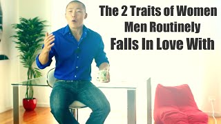 The 2 Traits of Women that Men Routinely Fall in Love With