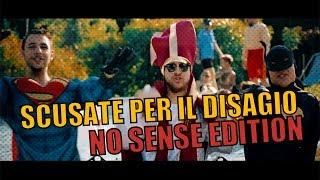 SCUSATE PER IL DISAGIO (Parodia) - NO SENSE EDITION