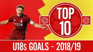 Top 10: The best U18s & UEFA Youth League goals of the season | Bobby Duncan, Paul Glatzel and more