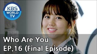 Who Are You | 후아유 EP.16(Final Episode) [SUB : KOR, ENG, CHN, MLY, VIE, IND]