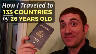 How I Visited 133 Countries by 26 Years Old