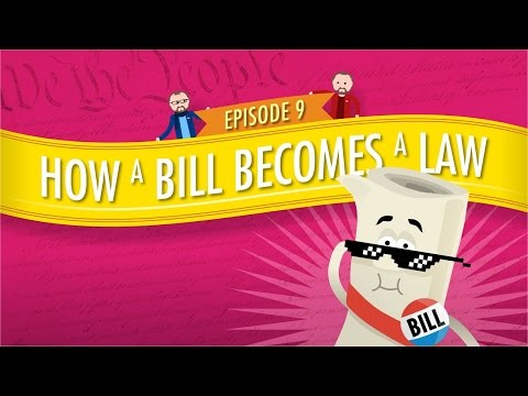 watch How a Bill Becomes a Law: Crash Course Government and Politics #9
