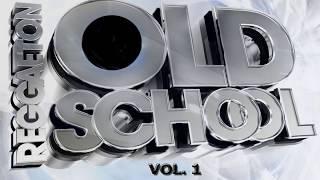 Lo Mejor de la Vieja Escuela del Reggaeton - Old School Reggaeton (Vol. 1)  | Daddy Yankee, Don Omar