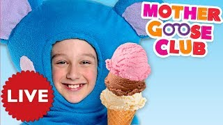 LIVE NURSERY RHYMES | Ice Cream Song + Baby Songs by Mother Goose Club | COMPILATION | NURSERY RHYME