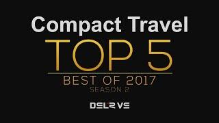 Top 5 Compact Travel Cameras 2017