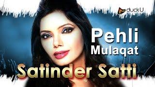 Pehli Mulaqat || Satinder Satti || Latest Punjabi Full Songs 2015