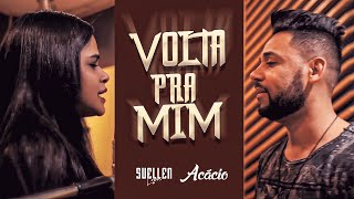 Suellen Lopes - Part. Acácio - Volta Pra Mim (Clipe Oficial)