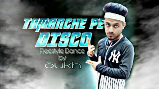 Tamanche pe disco Freestyle Dance by SUKH from #MXD crew #